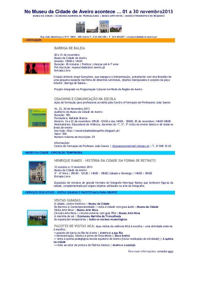 No Museu da Cidade de Aveiro acontece … 01 a 30 novembro2013 MUSEU DA CIDADE | ECOMUSEU MARINHA DA TRONCALHADA | MUSEU ART...
