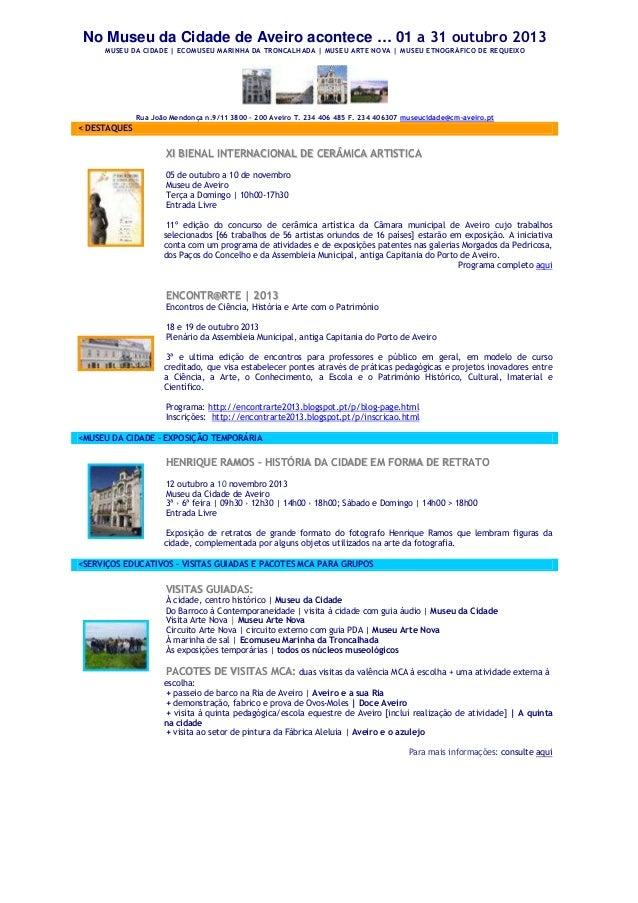 No Museu da Cidade de Aveiro acontece … 01 a 31 outubro 2013 MUSEU DA CIDADE | ECOMUSEU MARINHA DA TRONCALHADA | MUSEU ART...