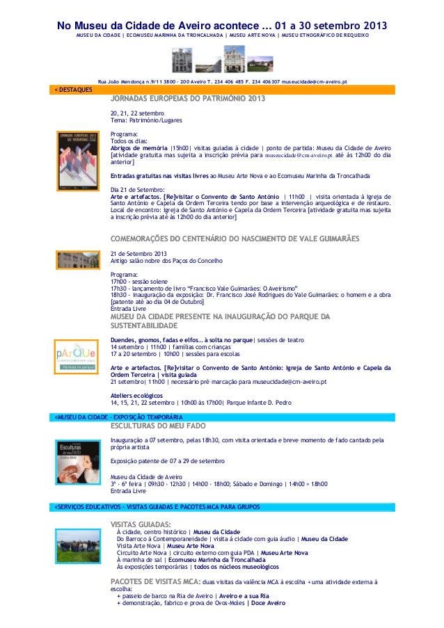 No Museu da Cidade de Aveiro acontece … 01 a 30 setembro 2013 MUSEU DA CIDADE | ECOMUSEU MARINHA DA TRONCALHADA | MUSEU AR...