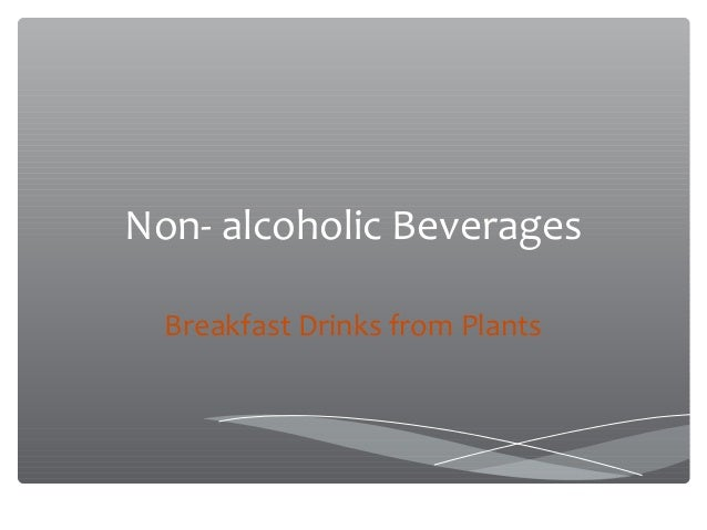 Non- alcoholic Beverages Breakfast Drinks from Plants