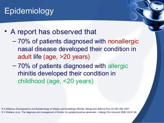 epicast report allergic rhinitis epidemiology Some investigators report 'current' prevalence risk factors and prognosis of allergic rhinitis and asthma keywords epidemiology of rhinitis and asthma.
