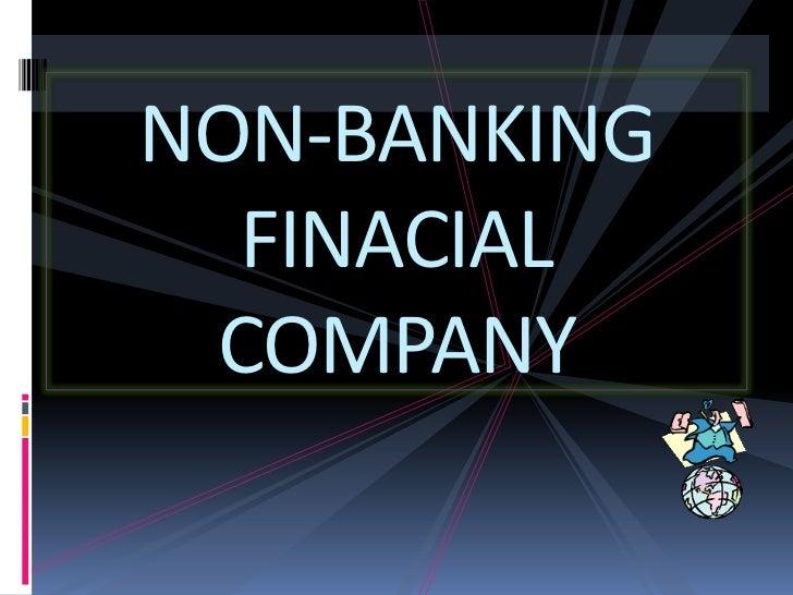 NON-BANKING  FINACIAL COMPANY