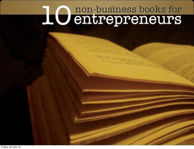 10non-business books for entrepreneurs Friday, 20 June 14
