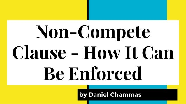 Non-Compete Clause - How It Can Be Enforced by Daniel Chammas