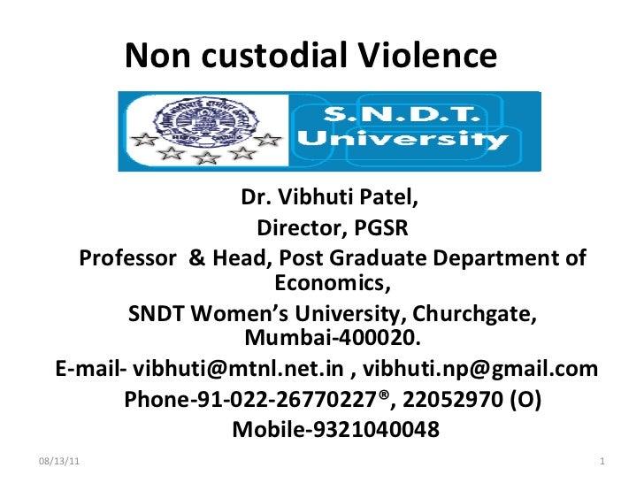 Non custodial Violence Dr. Vibhuti Patel,  Director, PGSR Professor  & Head, Post Graduate Department of Economics, SNDT W...