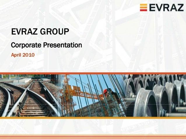 EVRAZ GROUPCorporate PresentationApril 2010