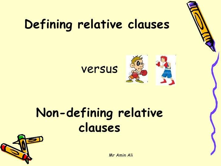 Defining relative clauses  versus Non-defining relative clauses