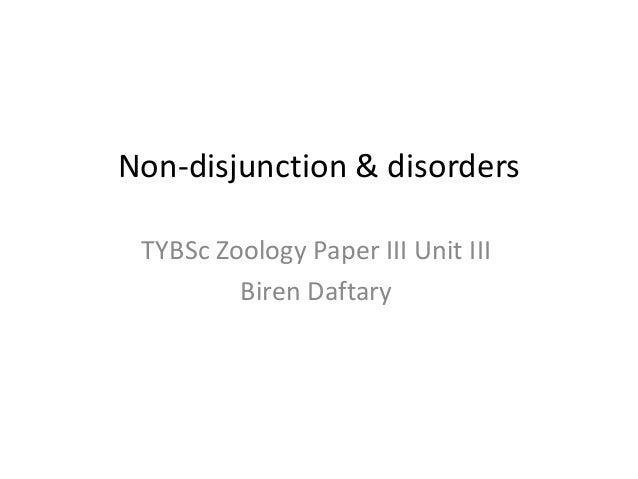 Non-disjunction & disorders TYBSc Zoology Paper III Unit III Biren Daftary
