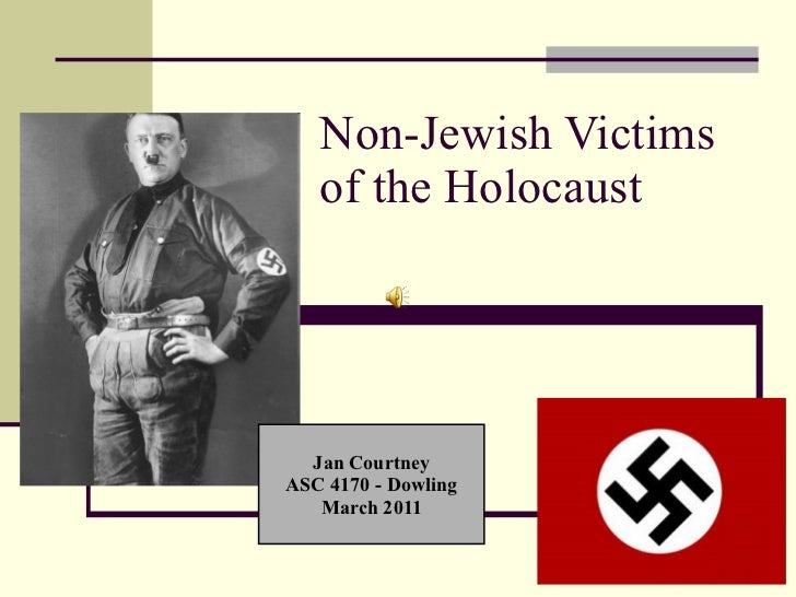 Non-Jewish Victims of the Holocaust Jan Courtney ASC 4170 - Dowling March 2011