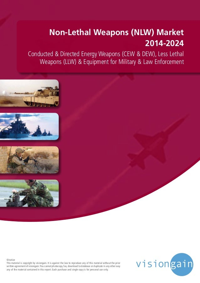 Non-Lethal Weapons (NLW) Market 2014-2024 Conducted & Directed Energy Weapons (CEW & DEW), Less Lethal Weapons (LLW) & Equ...