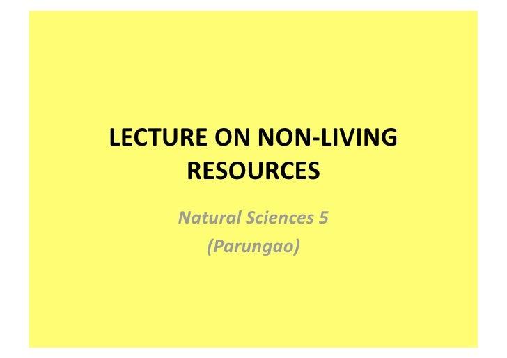 LECTUREONNON‐LIVING      RESOURCES      NaturalSciences5         (Parungao)