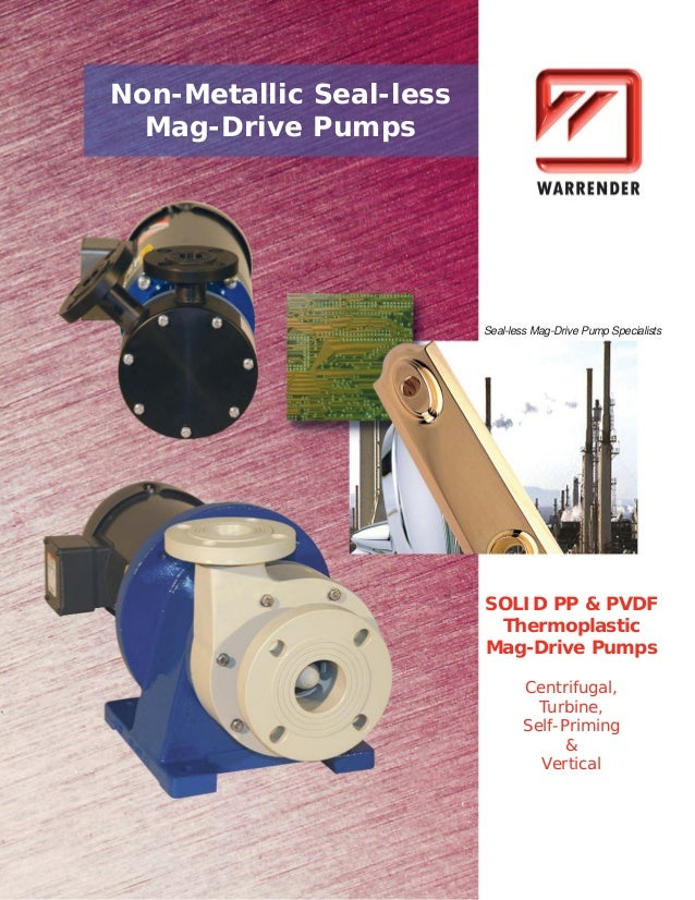 Non-Metallic Seal-less Mag-Drive Pumps  Seal-less Mag-Drive Pump Specialists  SOLID PP & PVDF Thermoplastic Mag-Drive Pump...