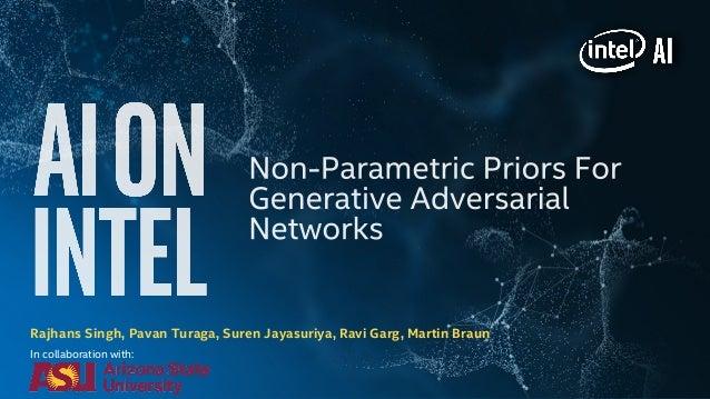 Rajhans Singh, Pavan Turaga, Suren Jayasuriya, Ravi Garg, Martin Braun In collaboration with: