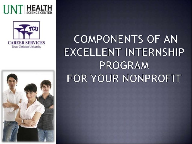  WHAT CONSTITUTES AN INTERNSHIP PROGRAM?  WHY WOULD YOUR ORGANIZATION WANT ONE?  HOW DO YOU ESTABLISH A QUALITY PROGRAM...