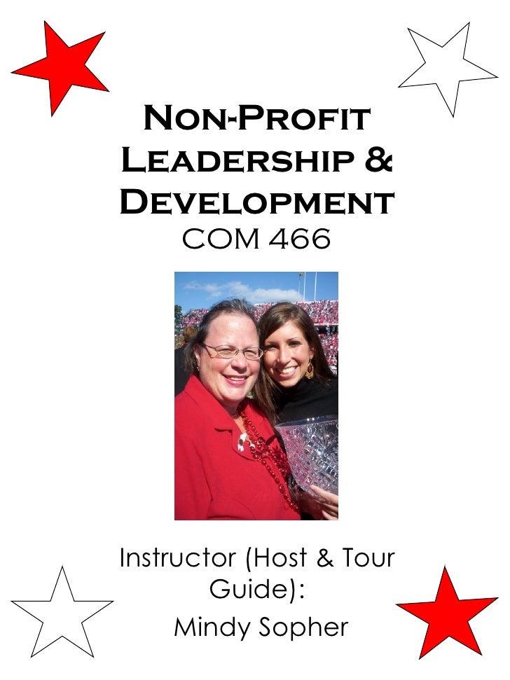 Non-Profit Leadership & Development COM 466 Instructor (Host & Tour Guide): Mindy Sopher