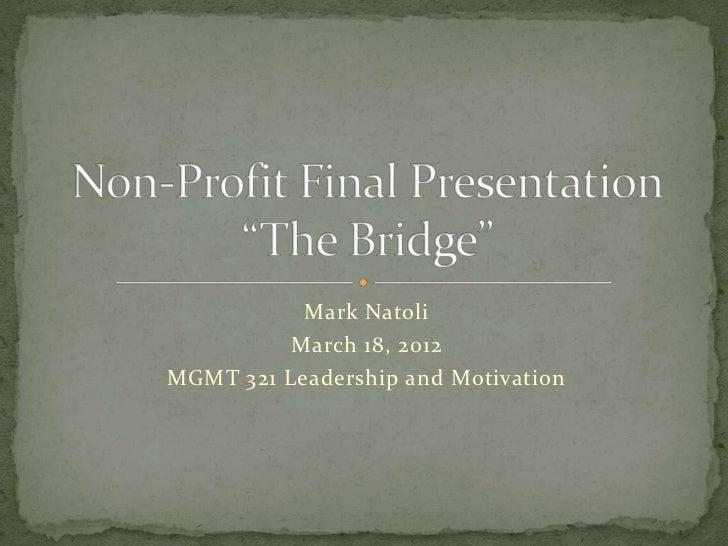 Mark Natoli          March 18, 2012MGMT 321 Leadership and Motivation