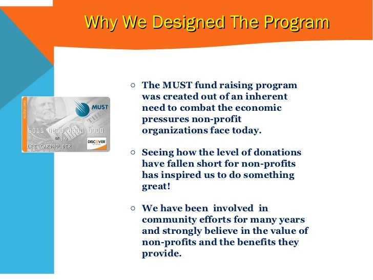 <ul><li>The MUST fund raising program was created out of an inherent need to combat the economic pressures non-profit orga...