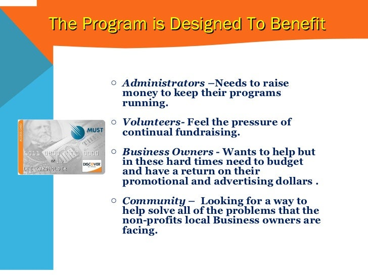 <ul><li>Administrators  –Needs to raise money to keep their programs running.  </li></ul><ul><li>Volunteers-  Feel the pre...