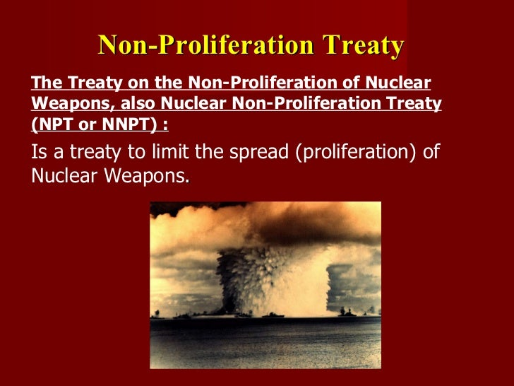 a history of the non proliferation treaty Background information the 2015 review conference of the parties to the treaty on the non-proliferation of  history of the treaty.