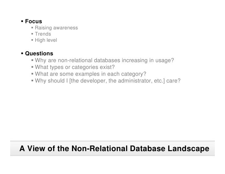 § Focus     § Raising awareness     § Trends     § High level  § Questions    § Why are non-relational databases increasin...