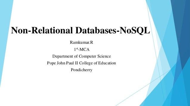 Non-Relational Databases-NoSQL                   Ramkumar.R                     1st-MCA         Department of Computer Sci...