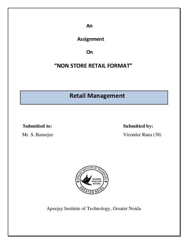"An                         Assignment                              On                  ""NON STORE RETAIL FORMAT""          ..."