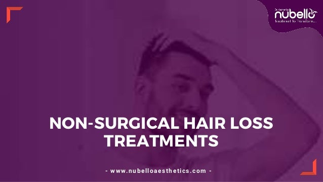 NON-SURGICAL HAIR LOSS TREATMENTS - www.nubelloaesthetics.com -