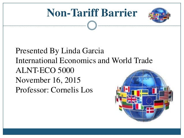how tariff and nontariff barriers is used in global financing operations How non-tariff trade barriers obstruct economic growth and development new markets lab research analyst explains the importance of non-tariff trade barriers.