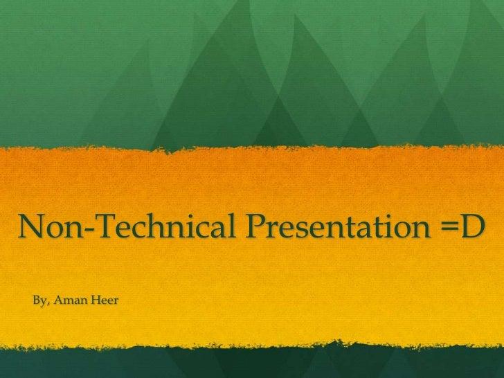 Non-Technical Presentation =DBy, Aman Heer