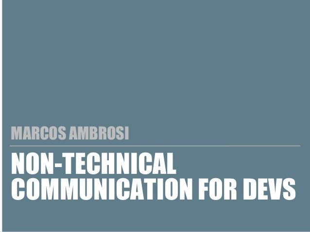 NON-TECHNICAL COMMUNICATION FOR DEVS MARCOS AMBROSI