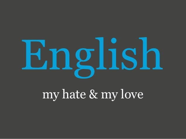 English my hate & my love