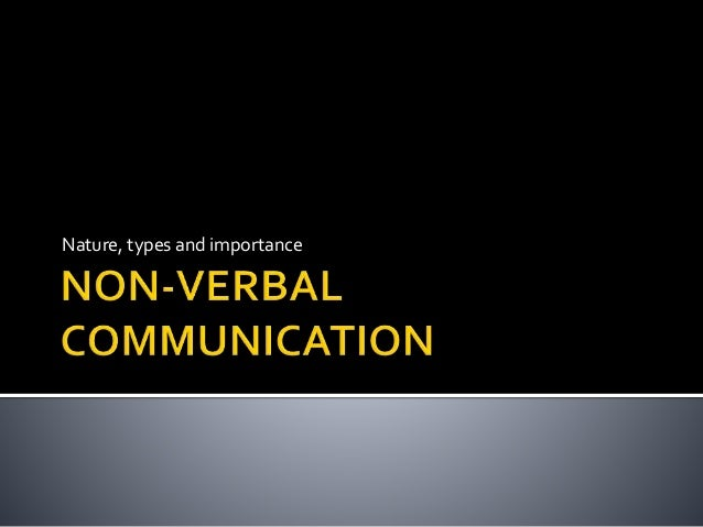 non verbal communication 1 Discover the different types of nonverbal communication and behavior, including gestures, facial expressions, appearance, and postures.