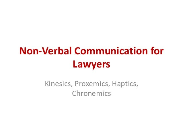 Non Verbal Communication For Lawyers Chronemics is the study of the use of time in nonverbal communication. non verbal communication for lawyers