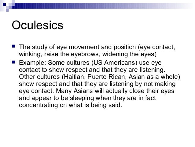 nonverbal communication and appropriate eye contact Research shows that maintaining eye contact can make it harder to think  is one of the most important forms of nonverbal communication.