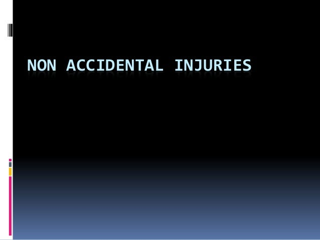 NON ACCIDENTAL INJURIES