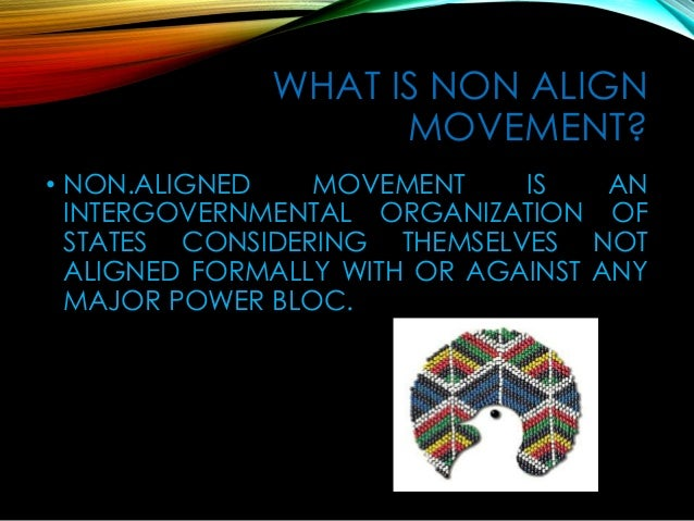 "non alignment of india Meaning and definitions of non-alignment according to a appadorai, "" non-alignment means that the state described as non-aligned has no military."