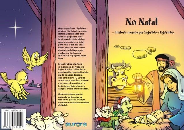No Natal − História narrada por Vagarildo e Ligeirinho Ouça Vagarildo e Ligeirinho contar a história do primeiro Natal esp...