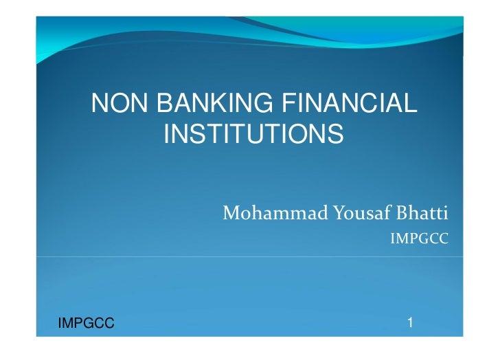 NON BANKING FINANCIAL       INSTITUTIONS           MohammadYousafBhatti                            IMPGCC            ...