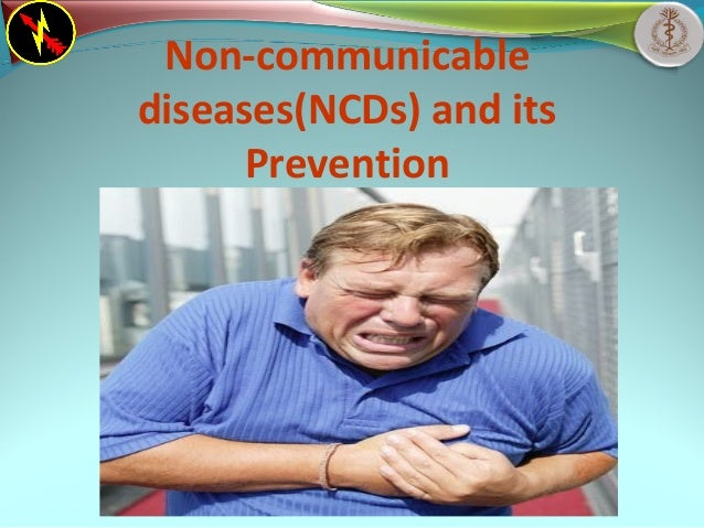 Non-communicable diseases(NCDs) and its Prevention