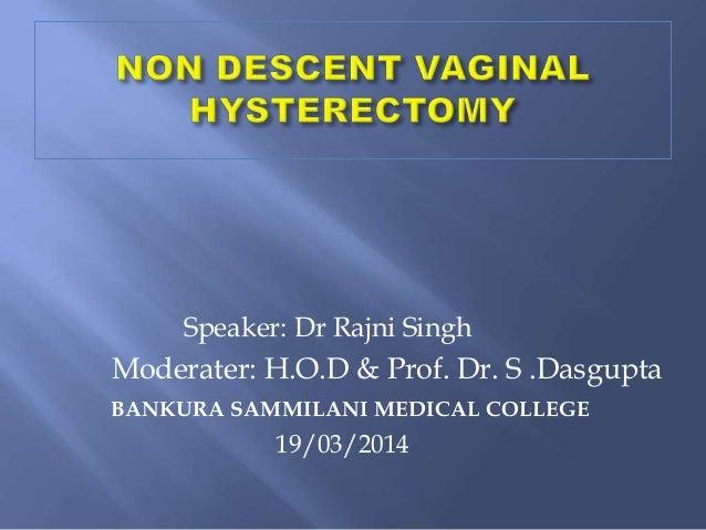 Speaker: Dr Rajni Singh Moderater: H.O.D & Prof. Dr. S .Dasgupta BANKURA SAMMILANI MEDICAL COLLEGE 19/03/2014