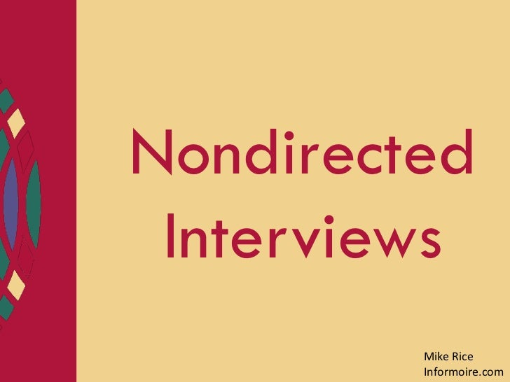 Nondirected Interviews         Mike Rice         Informoire.com