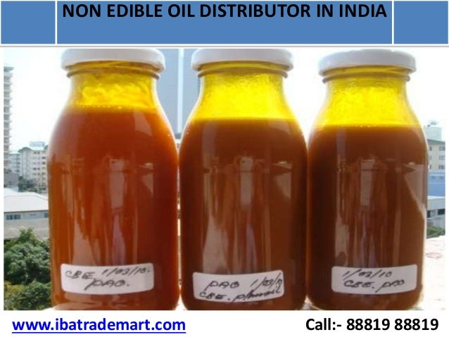 www.ibatrademart.com Call:- 88819 88819 NON EDIBLE OIL DISTRIBUTOR IN INDIA