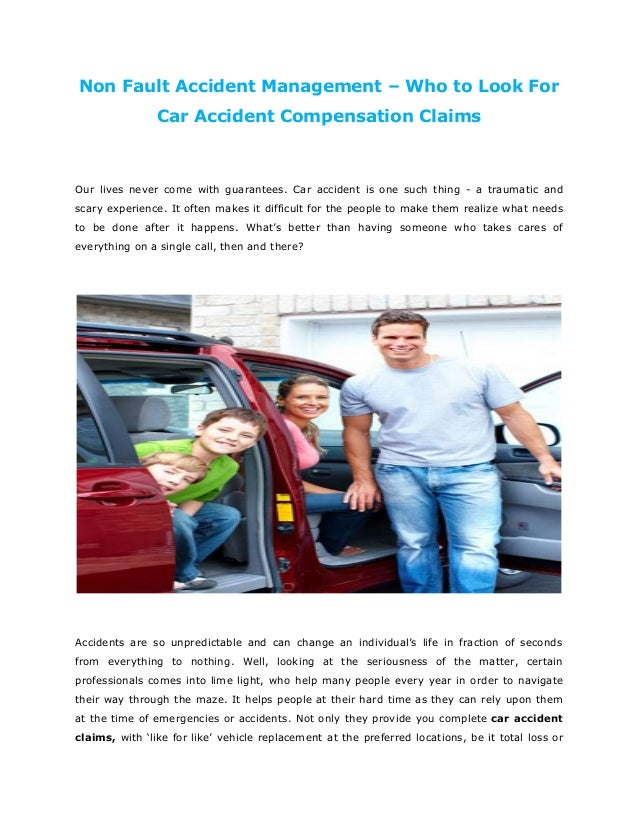 Non Fault Accident Management – Who to Look For Car Accident Compensation Claims Our lives never come with guarantees. Car...