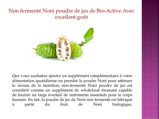 Non fermenté Noni poudre de jus de Bio-Active Avec excellent goût Que vous souhaitez ajouter un supplément complémentaire ...