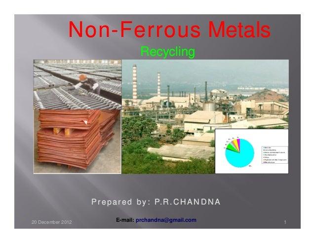 Non-              Non - Ferrous Metals                                  Recycling                   P r e p a r e d b y : ...