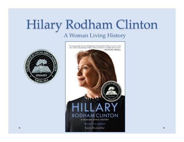 Hilary Rodham Clinton A Woman Living History