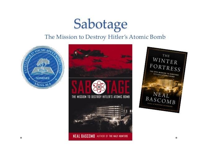 Sabotage The Mission to Destroy Hitler's Atomic Bomb