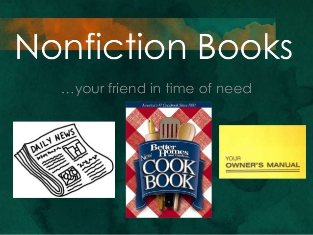 Nonfiction Books …your friend in time of need