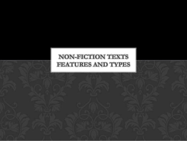 NON-FICTION TEXTS FEATURES AND TYPES