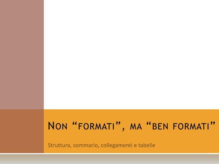 """NON """"FORMATI"""", MA """"BEN FORMATI"""""""